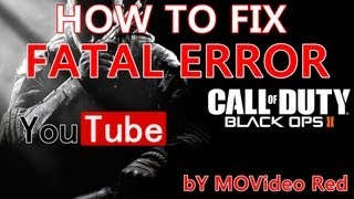 how to fix fatal error in call of duty black ops 2 - Kênh
