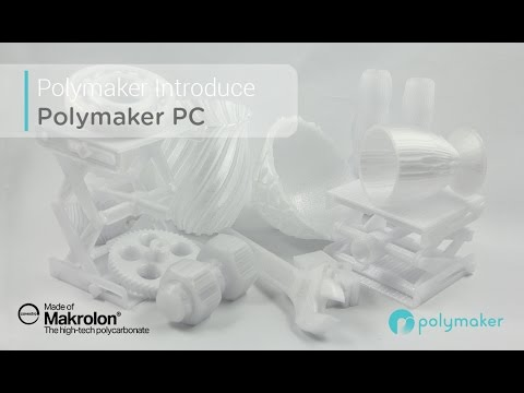 Polymaker PC | The Next Generation Polycarbonate for the 3D Printing Industry.