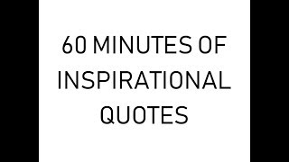 INSPIRATIONAL QUOTES - 1 HOUR