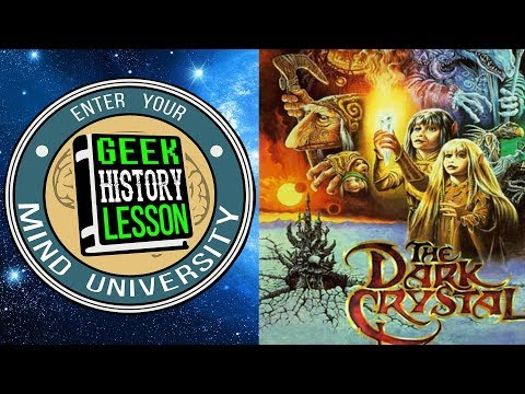 The Dark Crystal - Geek History Lesson
