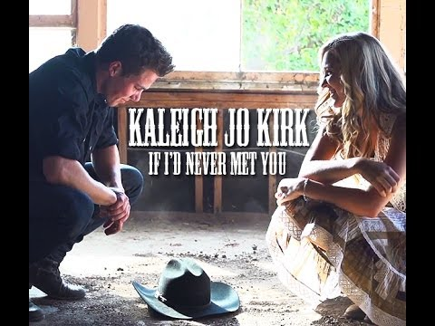 Kaleigh Jo Kirk - IF ID NEVER MET YOU (Official Music Video)
