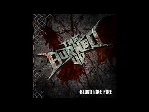 The Burned Up - Blood Like Fire (Audio Only)
