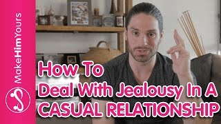 How To Deal With Jealousy In A CASUAL RELATIONSHIP