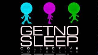 GetNoSleep Collective -- Get No Sleep (Radio Edit) (Snippet)