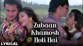 Zubaan Khamosh Hoti Hai -Lyrical | Main Khiladi Tu Anari | Kumar Sanu & Alka Yagnik |90's Hindi Song