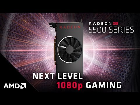 Introducing the AMD Radeon™ RX 5500 Series