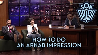 How To Do An Arnab Impression - Son Of Abish