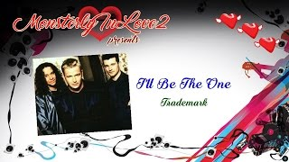 Trademark - I'll Be The One (1997)