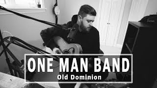 Old Dominion   One Man Band (Acoustic)