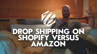 Shopify Drop Shipping Store — Amazon Drop Shipping Versus Drop Shipping On Shopify | #176