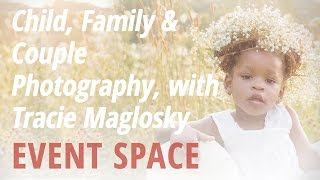 Child, Family And Couple Photography With Tracie Maglosky