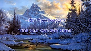 REO Speedwagon Find Your Own Way Home HQ Onscreen Lyrics