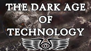The Dark Age of Technology: A History (Warhammer & Horus Heresy Lore)