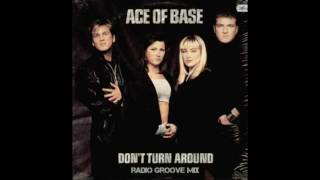 Ace Of Base - Don't Turn Around (Radio Groove Mix)