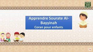 Apprendre sourate Al-Bayyinah (La Preuve) coran pour enfants