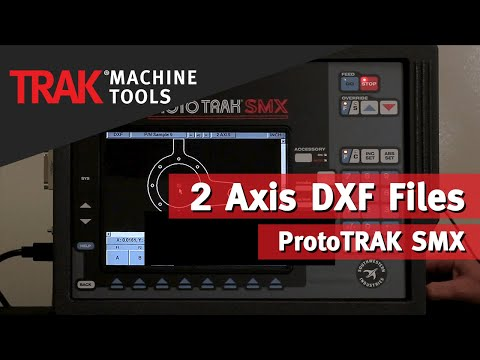 2 Axis DXF Files | ProtoTRAK SMX CNC | Mill Programming