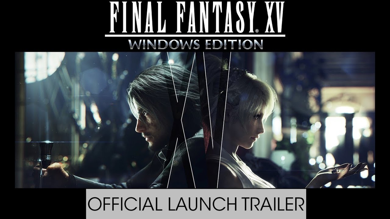 Video FINAL FANTASY XV WINDOWS EDITION [PC]