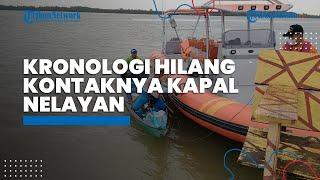 Kronologi Hilang Kontaknya Kapal Nelayan di Perairan Pulau Lentimun Tanjung Palas