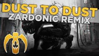 Circle Of Dust - Dust To Dust (Zardonic Remix)