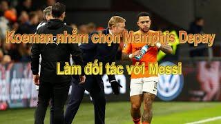 Koeman nhắm chọn Memphis Depay làm đối tác với Messi