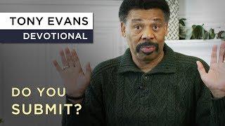 Kingdom Men Submit | Devotional by Tony Evans