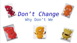 Why Don't We   Don't Change (lyrics+pics)