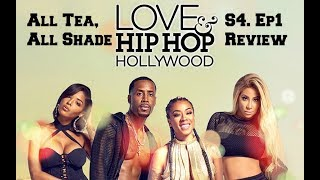 All Tea, All Shade | Love and Hip Hop Hollywood S4. Ep.1 Review