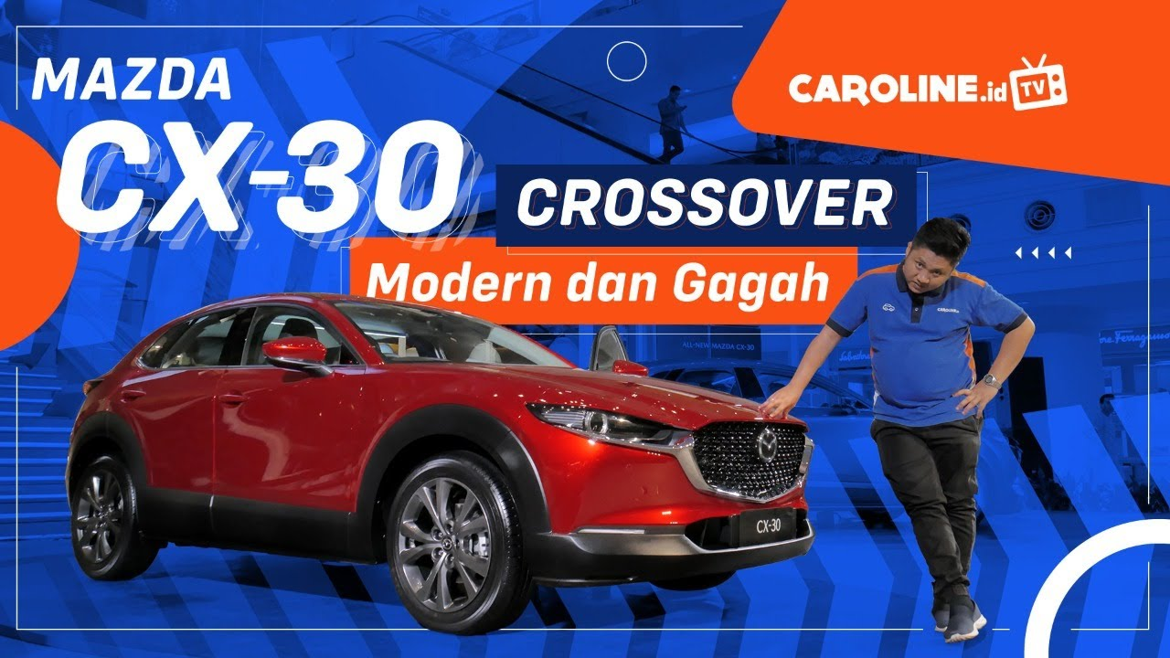 First Impression Mazda CX-30 2020 Indonesia - Caroline TV