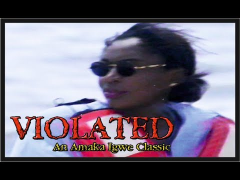Violated: Nollywood Classic Movie_Episode 1