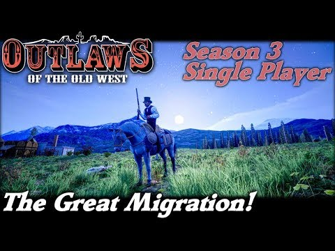 The Great Migration! | Outlaws of the Old West Gameplay | EP 8 | Season 3