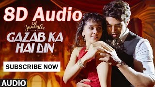 || Gazab Ka Hai Din || Now In 8D Audio || Feel The Music || 100% Original ||