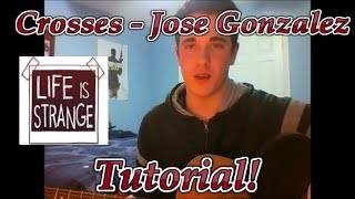 Crosses - Jose Gonzalez Guitar Tutorial