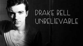 Drake Bell - Unbelievable [Sub-Español]