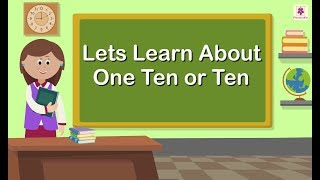 Lets Learn About One Ten or Ten | Maths Concept For Kids | Grade 1 | Periwinkle