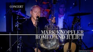 Mark Knopfler - Romeo And Juliet (An Evening With Mark Knopfler, 2009)