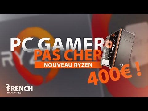 UNE CONFIG PC GAMER À 400€ !