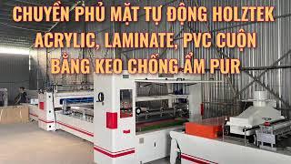 Máy dán tấm Acrylic, Laminate, PVC lên mặt ván MDF | HOLTEK | chuyền phủ mặt bằng keo PUR #fuvico