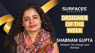 Shabnam Gupta | Designer of the Week | SURFACES REPORTER | Vertica Dvivedi
