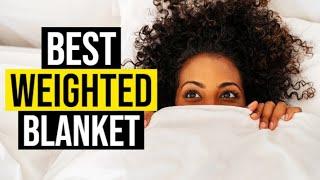 BEST WEIGHTED BLANKET 2020 - Top 10