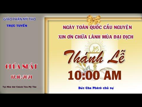 10g00 CN 17/10 : Thánh Lễ do Đức Cha Phêrô chủ sự   tại nhà thờ Chánh Tòa