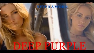 DEEP PURPLE - Never A Word.  (Natural Beauti)