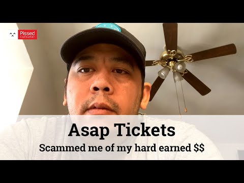 Asap Tickets - Scammed me of my hard earned $$ Won't refund in full