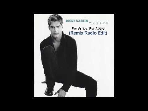 Ricky Martin  (Remix Radio Edit) -- Por Arriba por Abajo (1998)