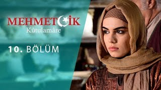 Mehmetcik Kutul Amare (Kutul Zafer) episode 10 with English subtitles