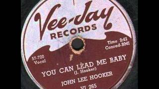 JOHN LEE HOOKER    You Can Lead Me Baby