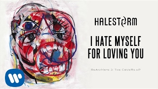 Halestorm - I Hate Myself For Loving You (Joan Jett and the Blackhearts Cover) [Official Audio]
