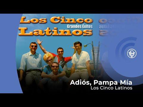 Los Cinco Latinos - Adiós, Pampa Mía (con letra - lyrics video)