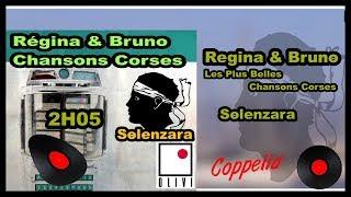 REGINA ET BRUNO ALBUM SOLENZARA - CHANSONS CORSES -  2H05  COPPELIA OLIVI