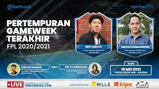 SUPERGAME FPL: Pertempuran Gameweek Terakhir FPL 2020/2021 Bersama Mantra FPL & KoFPLI Indonesia