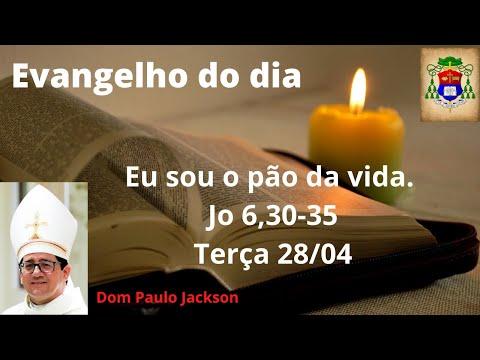Dom Paulo Jackson - O Evangelho do dia 28/04/20